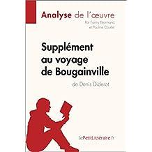 Supplément au voyage de Bougainville de Denis Diderot (Analyse de l'oeuvre): Comprendre la littérature avec lePetitLittéraire.fr (Fiche de lecture)