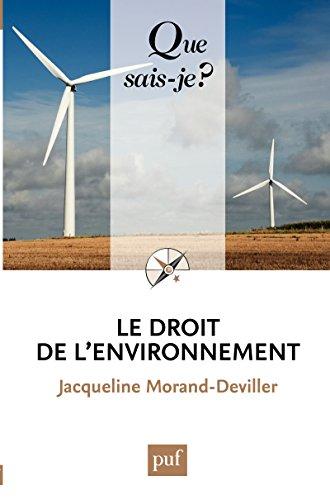 Le droit de l'environnement: « Que sais-je ? » n° 2334 par Jacqueline Morand-Deviller