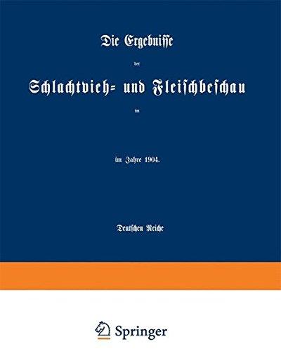 Die Ergebnisse der Schlachtvieh- und Fleischbeschau im Deutschen Reiche: im Jahre 1904