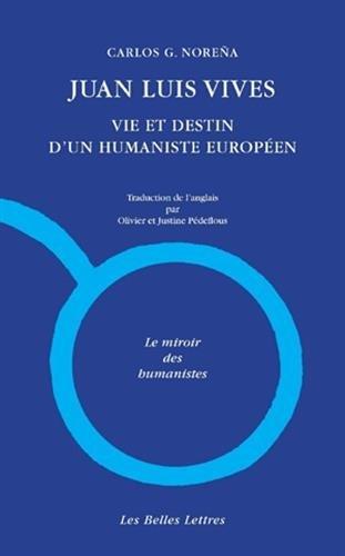 Juan Luis Vives. Vie et destin d'un humaniste europen