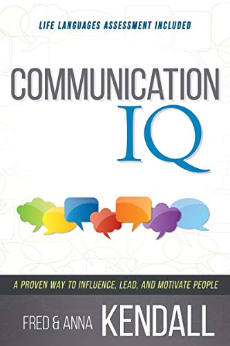 Communication I.Q.: A Proven Way to Influence, Lead, and Motivate People (Life Languages)