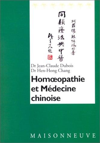 Homoeopathie et médecine chinoise : Analyse de remèdes des états aigus et applications cliniques par Jean-Claude Dubois