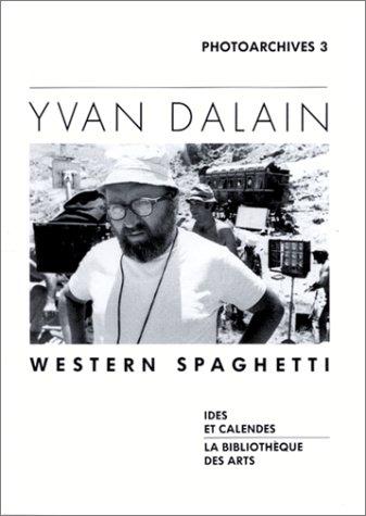 Photoarchives, tome 3 : Western spaghetti par Yvan Dalain
