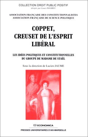 Coppet, creuset de l'esprit libéral par Association Française Des Constitutionnalistes