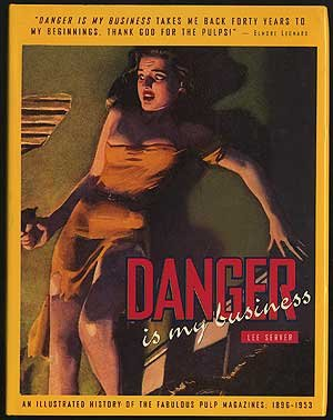 Danger is My Business: An Illustrated History of the Fabulous Pulp Magazines