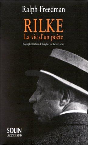 RILKE. La vie d'un poète
