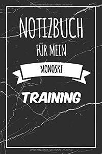 Notizbuch für mein Monoski Training: Das ultimative Monoski Trainingstagebuch...