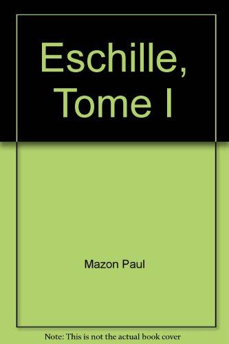 Mazon paul - Eschille, tome i