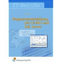Programmentwicklung mit C#.NET und SQL Server. Lehr-/Fachbuch von Georg Hasenöhrl (2013) Broschiert
