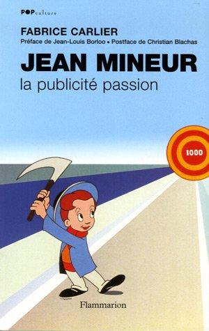 Jean Mineur : La publicité passion