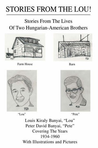 Stories from the Lou!: Stories from the Lives of Two Hungarian-American Brothers