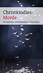 Christkindles-Morde - Ein fränkischer Adventskalender in 24 Kurzkrimis
