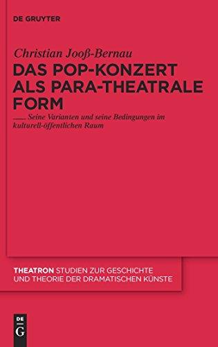 Das Pop-Konzert als para-theatrale Form: Seine Varianten und seine Bedingungen im kulturell-öffentlichen Raum (Theatron)