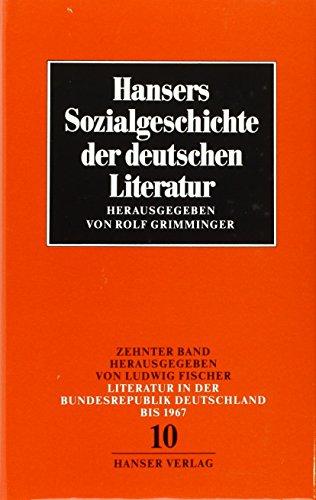 Hansers Sozialgeschichte der deutschen Literatur vom 16. Jahrhundert bis zur Gegenwart, Bd.10, Literatur der Bundesrepublik Deutschland bis 1967