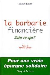 La Barbarie financière : Subir ou agir ?