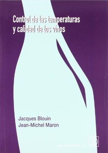 Control de las temperaturas y calidad de los vinos por Jacques Blouin