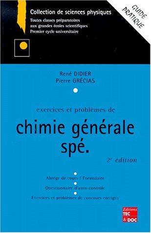Exercices et problèmes de chimie générale, math spé, 2e édition par Didier
