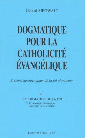 Dogmatique pour la catholicité évangélique, tome 3-2 par G. Siegwalt
