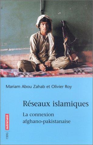 Réseaux islamiques : La Connexion afghano-pakistanaise