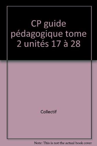 CP guide pédagogique tome 2 unités 17 à 28