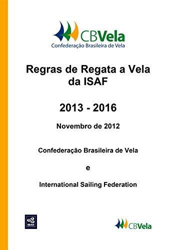 Regras de Regata a Vela da ISAF: 2013 - 2016 (Portuguese Edition) por Confederação Brasileira de Vela
