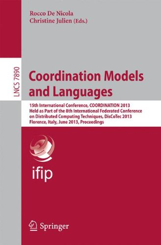 Coordination Models and Languages: 15th International Conference, Coordination 2013, Held as a Part of the 8th International Federated Conference on D (Lecture Notes in Computer Science)