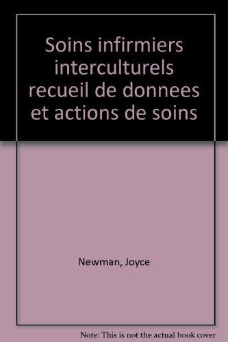 Soins infirmiers interculturels : Recueil de données et actions de soins