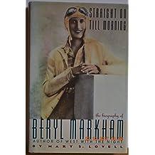 Straight on Till Morning: A Biography of Beryl Markham