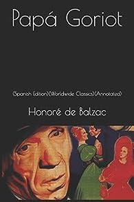 Papá Goriot: par Honoré de Balzac