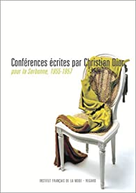 Conférences écrites par Christian Dior pour la Sorbonne, 1955-1957 par Christian Dior