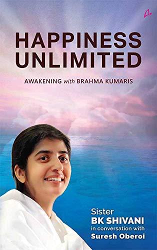 Happiness Unlimited (English Edition) eBook: Sister Shivani ...