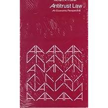 Antitrust Law: An Economic Perspective