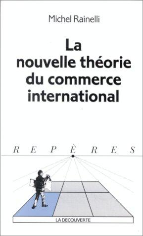 La nouvelle théorie du commerce international by Michel Rainelli