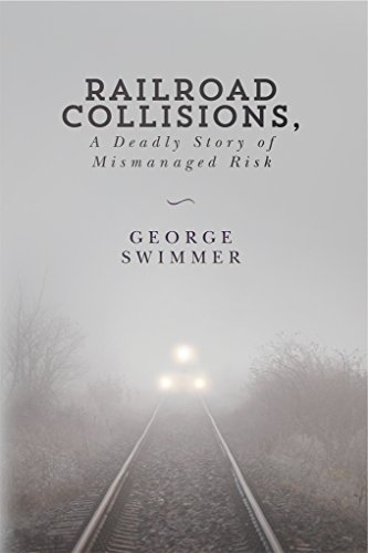Railroad Collisions, A Deadly Story of Mismanaged Risk (English Edition)