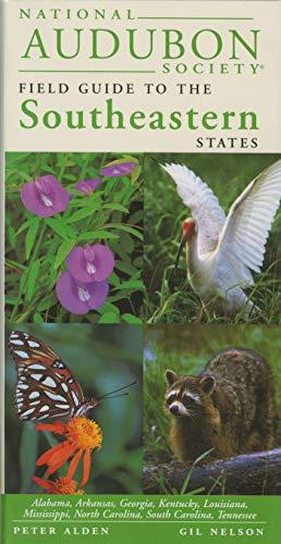 National Audubon Society Regional Guide to the Southeastern States: Alabama, Arkansas, Georgia, Kentucky, Louisiana, Mississippi, North Carolina, ... (National Audubon Society Field Guides) - Audubon Birds Of America