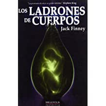 Ladrones De Cuerpos (Bibliópolis Fantástica)