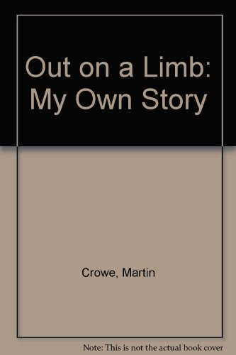 Out on a Limb: My Own Story por Martin Crowe