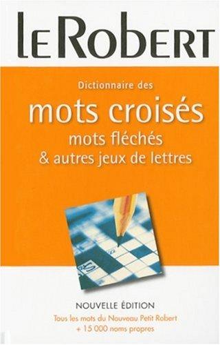 Dictionnaire des Mots Croises Mots Fleches et Autres Jeux de Lettres - Crosswords (Thematiques) par Collectif