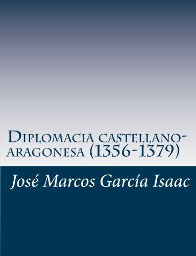 Diplomacia castellano-aragonesa (1356-1379) por José Marcos García Isaac