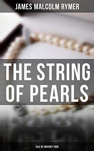 The String of Pearls - Tale of Sweeney Todd (English Edition)