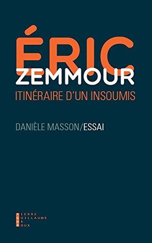 Eric Zemmour : Un itinraire