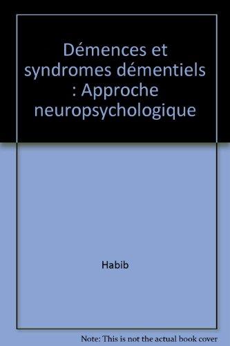 Démences et syndromes démentiels : Approche neuropsychologique par Habib