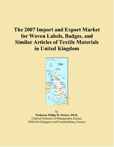 The 2007 Import and Export Market for Woven Labels, Badges, and Similar Articles of Textile Materials in United Kingdom