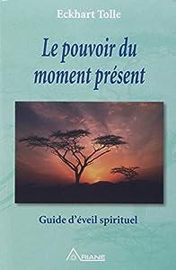 """Afficher """"Le pouvoir du moment présent"""""""
