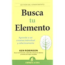 Busca tu elemento / Out of Our Minds: Aprende a ser creativo individual y colectivamente / Learning to Be Creative