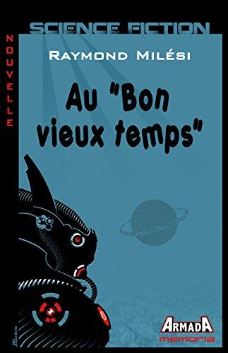 """Couverture du livre Au """"Bon vieux temps"""" (Memoria)"""