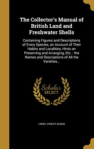 the-collectors-manual-of-british-land-and-freshwater-shells-containing-figures-and-descriptions-of-e