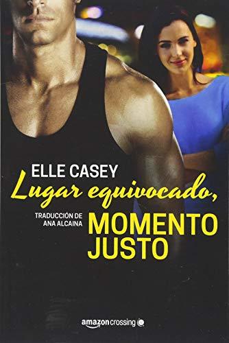 Lugar equivocado, momento justo (Bourbon Street Boys) por Elle Casey