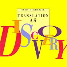 Translation as Discovery and other Essays: On Indian Literature in English Translation (English Edition)