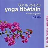 Sur la Voie du Yoga Tibétain